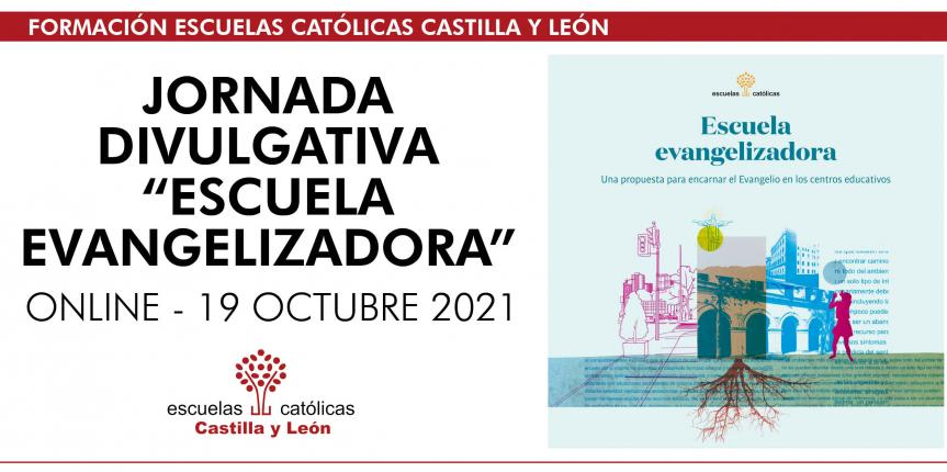 """Jornada Divulgativa """"Escuela evangelizadora"""" (Online – 19 octubre 2021)"""