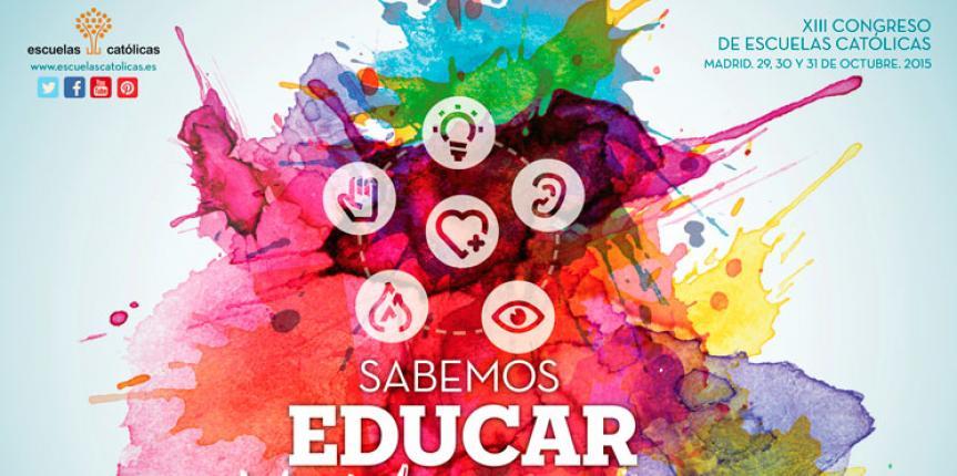 XIII Congreso EC 'Sabemos educar. Libertad y compromiso', del 29 al 31 de octubre de 2015