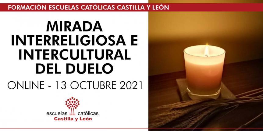 Mirada interreligiosa e intercultural del Duelo (Online 13 octubre 2021)