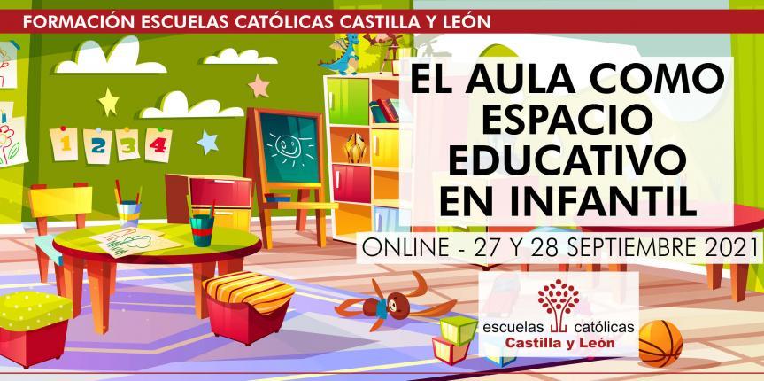 El aula como espacio educativo en infantil (Online – 27 y 28 septiembre 2021)