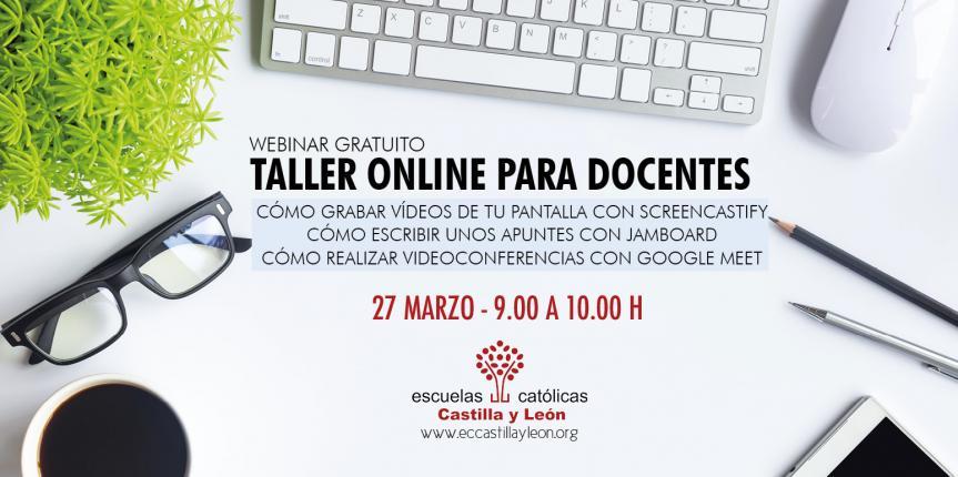 Taller online: Grabar vídeos con Sreencastify, apuntes con Jamboard, videoconferencias con Google Meet (27 marzo. 9.00 horas)