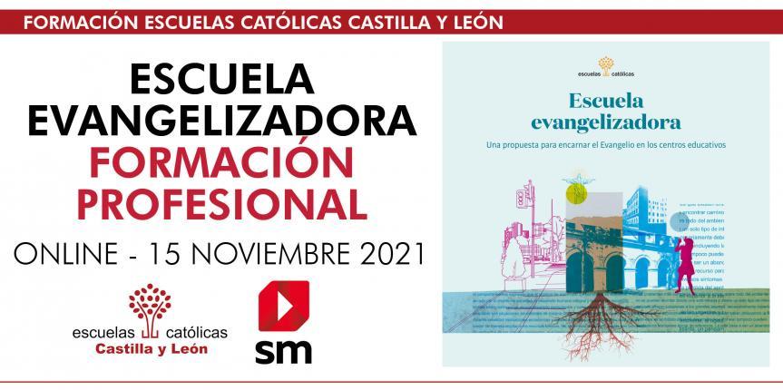 Escuela Evangelizadora: Formación Profesional (Online – 15 noviembre 2021)