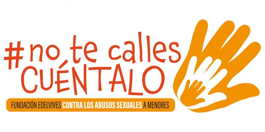 Campaña '#No te calles, cuéntalo', contra los abusos sexuales a niños y adolescentes