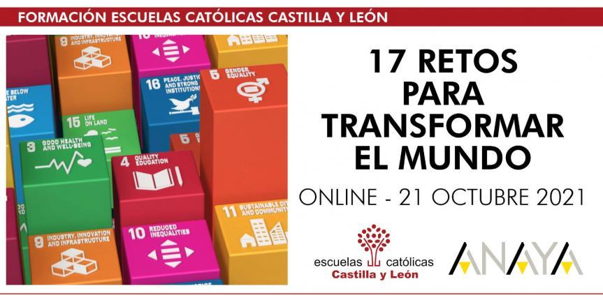 """Jornada """"17 retos para transformar el mundo"""" – ANAYA (Online – 21 octubre 2021 – de 16:30 a 18:30h)"""